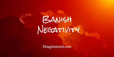 Banish Negativity
